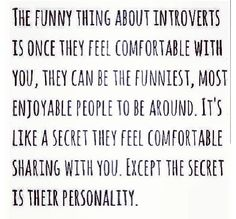 Very very true. I'm not truly an extrovert, unless you get to know me-but even then, I still can be comfortable around you while being silent with a book.