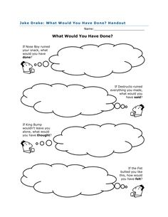 What Would You Have Done? activity for Jake Drake, Bully Buster by Andrew Clements. After reading the story, ask students to complete this handout, thinking about what they would do, say, think or feel if faced with the situations outlined there. Full lesson plan at http://witsprogram.ca/schools/books/jake-drake-bully-buster.php?source=lesson-plans