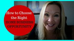 How to Choose the Right Home Business Opportunity: Learn what to look for so that you can actually Make money from Home. #wahm #Entrepreneur #HomeBusiness #NetworkMarketing