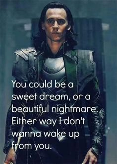 Loki ~ Sweet dream or beautiful nightmare