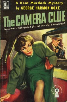 Dell Books - The Camera Clue - George Harmon Coxe Pulp Fiction Book, Crime Fiction, Detective, Roman, Pin Up, Paperback Writer, Pulp Magazine, Magazine Covers, Vintage Book Covers