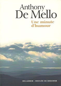 DE MELLO, ANTHONY. Une minute d'humour