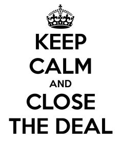 """Just remember """"Keep Calm & Close The Deal""""- After training at the Academy you will be a Pro!"""