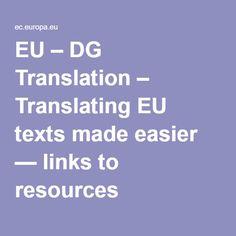 EU – DG Translation – Translating EU texts made easier — links to resources