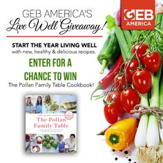 Today, we're kicking off GEB America's Live Well Giveaway! For a limited time only, we're giving away two copies of The Pollan Family Table cookbook.