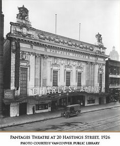 The exterior of the Pantages Theatre, 20 W., in Vancouver Public Library VPL 22215 Richmond Vancouver, Vancouver Bc Canada, Vancouver Island, Old Pictures, Old Photos, Vintage Photos, Local History, History Facts