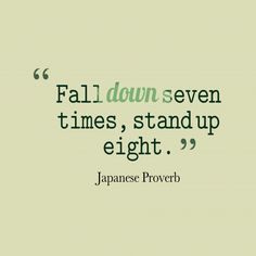 Fall #down seven times, stand up eight.