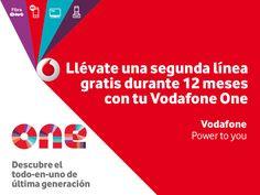 Con Vodafone ONE todo son ventajas!   Llévate una segunda línea #gratis durante 12 meses! #PowerToYou !