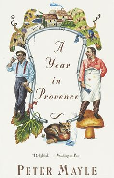 A Year in Provence by Peter Mayle. Very entertaining! Couple moves from England to France, where they buy and remodel an old a French Farmhouse and adjust to the French lifestyle.  #Books