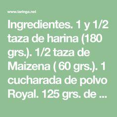 Ingredientes. 1 y 1/2 taza de harina (180 grs.). 1/2 taza de Maizena ( 60 grs.). 1 cucharada de polvo Royal. 125 grs. de manteca blanda. 1 taza de azúcar impalpable (120 grs.). 3 yemas de huevo. 1/2 cucharadita de esencia de vainilla. Relleno:. 150... - Banfield_Diego_94