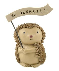 Loving this 'Be Yourself' Hedgehog Figurine on #zulily! #zulilyfinds