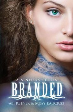 Title: Branded (A Sinners Series, Author: Abi Ketner & Missy Kalicicki Release Date: June 2013 Genre: Mature YA/NA, Dystopian Fifty years ago the Commander came… Good Books, Books To Read, My Books, Teen Books, Amazing Books, Love Book, Book 1, Thing 1, Brand Book