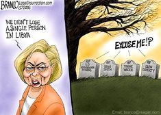 The 4 Benghazi dead must of skipped Hillary's mind when she said not one person was lost in Libya because of here policies.
