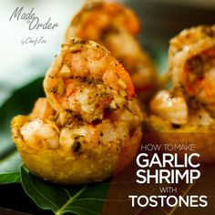 How To Make Garlic Shrimp with Tostones | Garlic shrimp on anything tastes amazing. But when you have it with warm tostones, now THAT'S delicious! Check out this recipe and video.