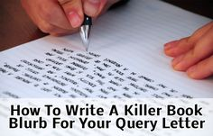 How To Write A Killer Book Blurb For Your Query Letter: What Literary Agents Want To See