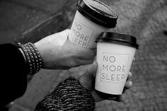 No more sleep