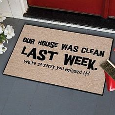 Our House Was Clean Last Week. We're So Sorry You Missed It!: Front Doormat