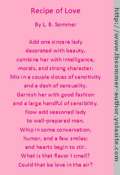 Recipe of Love poem by L. B. Sommer, author of 199 Ways To Improve Your Relationships, Marriage, and Sex Life http://www.lbsommer-author.yolasite.com #poetry #recipes