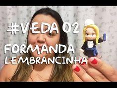 Formanda lembrancinha #VEDA 02 - Neuma Gonçalves