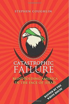 "Catastrophic Failure: Blindfolding America in the Face of Jihad: Stephen Coughlin: |""Coughlin earned recognition as the Pentagon's leading expert on the Islamic-based doctrines motivating jihadi groups that confront America. So effective were his presentations that some in the special operations community dubbed them ""Red Pill"" briefings, a reference to an iconic scene in The Matrix. Beginning in 2011, the MuslimBrotherhood convinced the WhiteHouse to ban Coughlin & put an end to his…"