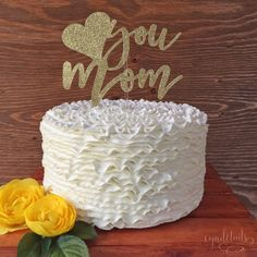 Mother's Day Cake Topper - Love You, Mom SPECIAL SALE by CynDetails on Etsy https://www.etsy.com/listing/278241184/mothers-day-cake-topper-love-you-mom