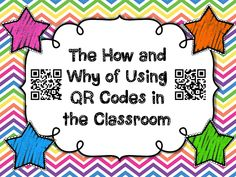 The How and Why of Using QR Codes in the Classroom