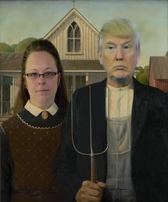 "How about ""American Horror"" instead of American Gothic? Donald Trump and Kim Davis. Yucky yuck yuck yuck."
