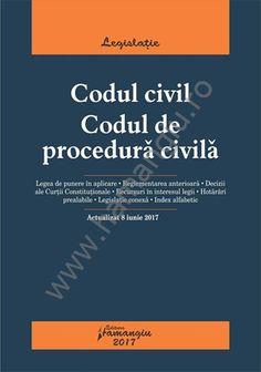Codul civil. Codul de procedura civila. Actualizat 8 iunie 2017
