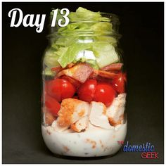 Day 13 - Chicken Club Salad 2 tbsp ranch dressing (bit.ly/12Dressings) ½ cup cooked chicken, diced ½ cup cherry tomatoes, halved 2 slices cooked bacon, chopped 1 cup romaine lettuce, chopped