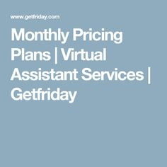 Monthly Pricing Plans | Virtual Assistant Services | Getfriday