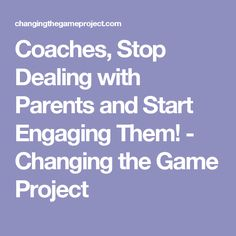 Coaches, Stop 'Dealing with Parents' and Start Engaging Them! - Changing the Game Project Basketball Coach, Girls Basketball, Soccer, Coaches, Parents, Change, Thoughts, Games, Projects