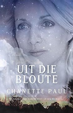 Uit die bloute (Afrikaans Editions) by [Paul, Chanette]