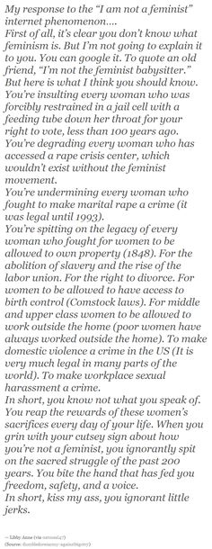 When you say you're not a feminist, this is what you're saying....