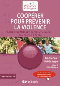 Delphine Druart et Michelle Waelput - Coopérer pour prévenir la violence - Gérer les conflits, rire, se masser à l'école... de 2 ans 1/2 à 12 ans.  https://hip.univ-orleans.fr/ipac20/ipac.jsp?session=148967988FK02.4273&profile=scd&source=~!la_source&view=subscriptionsummary&uri=full=3100001~!610368~!0&ri=16&aspect=subtab48&menu=search&ipp=25&spp=20&staffonly=&term=coop%C3%A9rer+pour+pr%C3%A9venir+la+violence&index=.GK&uindex=&aspect=subtab48&menu=search&ri=16
