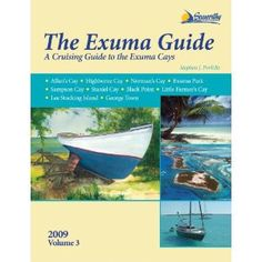 The Exuma Guide (Bahamas) -- Stephen Pavlidis -- several people have recommended this very highly . . . and say that all his books on the Bahamas (3 volumes) are great! $60 on Amazon, pinned by TheBoatGalley.com