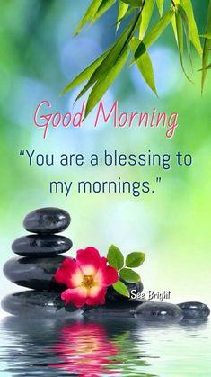 Good Morning... Good Morning Texts, Good Morning Good Night, Good Morning Wishes, Morning Messages, Morning Greeting, Good Morning Quotes, Special Friend Quotes, Good Night I Love You, Morning Blessings