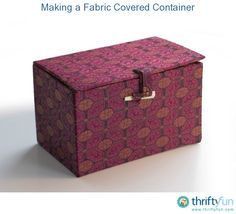 This is a guide about making a fabric covered container. Covering a plain container with colorful fabric is a great way to make a pretty, useful addition to your home decor or to give as a gift.