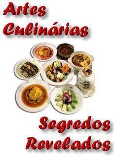 Artes Culinárias, Segredos Revelados; Veja em detalhes neste site http://www.mpsnet.net/1/418.html