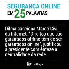 Dilma sanciona Marco Civil da Internet.