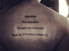 """""""Just when the caterpillar thought the world was ending, it became a butterfly."""" Done by Craig at Patty's Artspot in Star City, West Virgini..."""