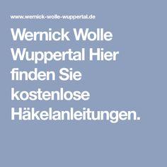 Wernick Wolle Wuppertal Hier finden Sie kostenlose Häkelanleitungen.