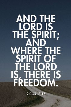 2 Cor. 3:17 And the Lord is the Spirit; and where the Spirit of the Lord is, there is freedom. Recovery Version Bible, quoted at www.agodman.com