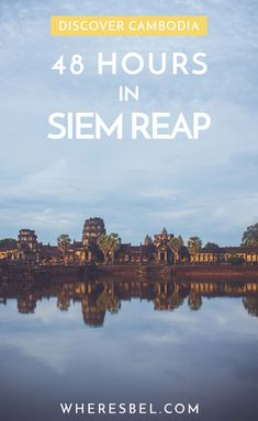 How to spend 48 Hours in Siem Reap | Cambodia Travel / Things to do in Siem Reap / Angkor Wat / Siem Reap Temples / Where to Eat in Siem Reap / Siem Reap Restaurants / Where to Stay in Siem Reap #Cambodia #SiemReap #cambodiatrip #southeastasia