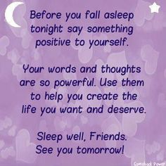 Before you fall asleep tonight, say something positive about yourself.