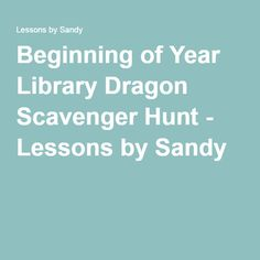 Beginning of Year Library Dragon Scavenger Hunt - Lessons by Sandy