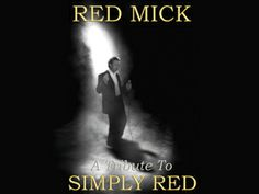 Mick Hucknall Tribute Red Mick is available worldwide self contained. Mick Hucknall, Simply Red, March 1st, Greatest Hits, North West, Album Covers, Musicals, Acting, Singer