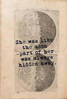 """The """"dark""""side of the moon isn't dark at all... it is merely hidden from us. Learn to see what is hidden. #Quotes"""