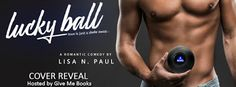 Twin Sisters Rockin' Book Reviews: Cover Reveal: Lucky Ball by Lisa N. Paul @givemebo...