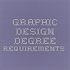 Graphic Design degree requirements