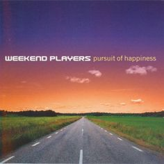 Weekend Players - Pursuit Of Happiness (2002)